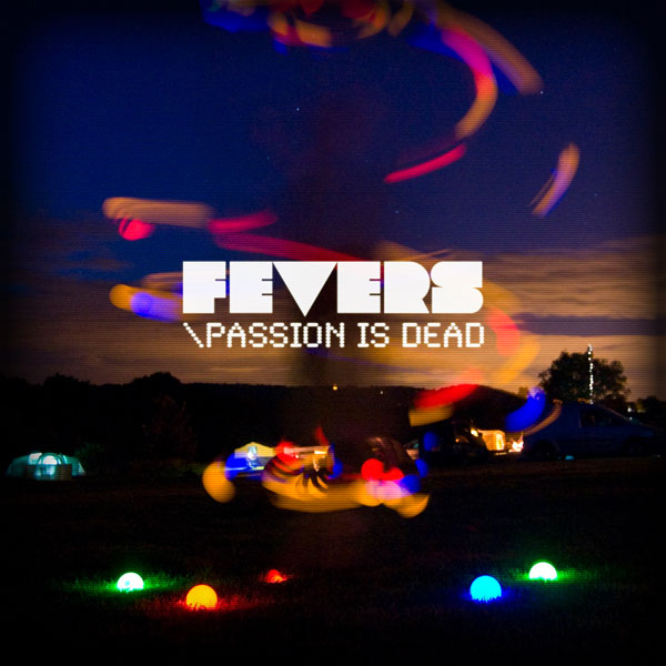 Fevers – Passion Is Dead