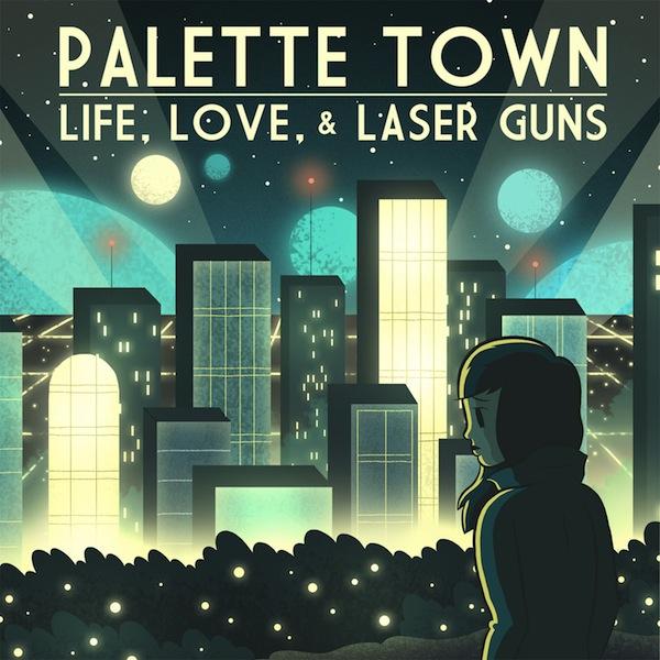 Palette Town – Life, Love, & Laser Guns