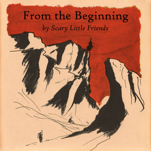 Scary Little Friends - From the Beginning
