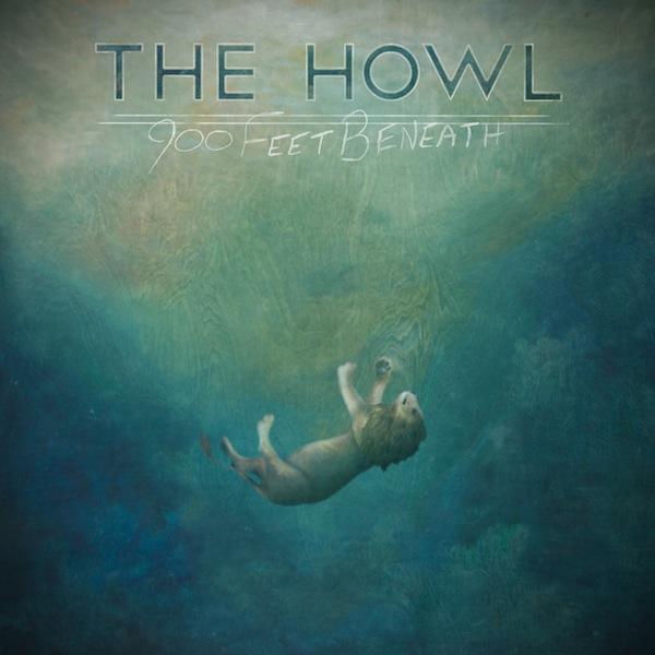 The Howl – 900 Feet Beneath