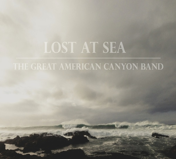 The Great American Canyon Band - Lost At Sea EP