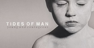 Tides of Man - Young and Courageous