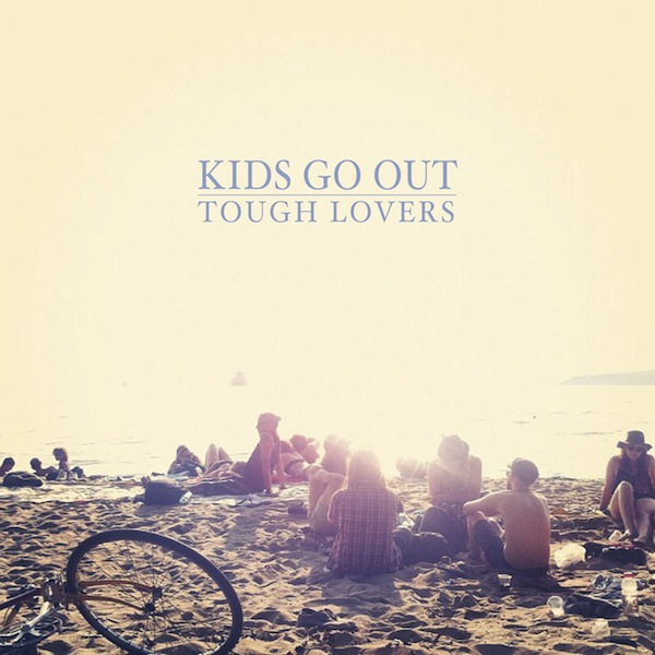 Tough Lovers – Kids Go Out