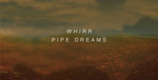 Whirr - Pipe Dreams
